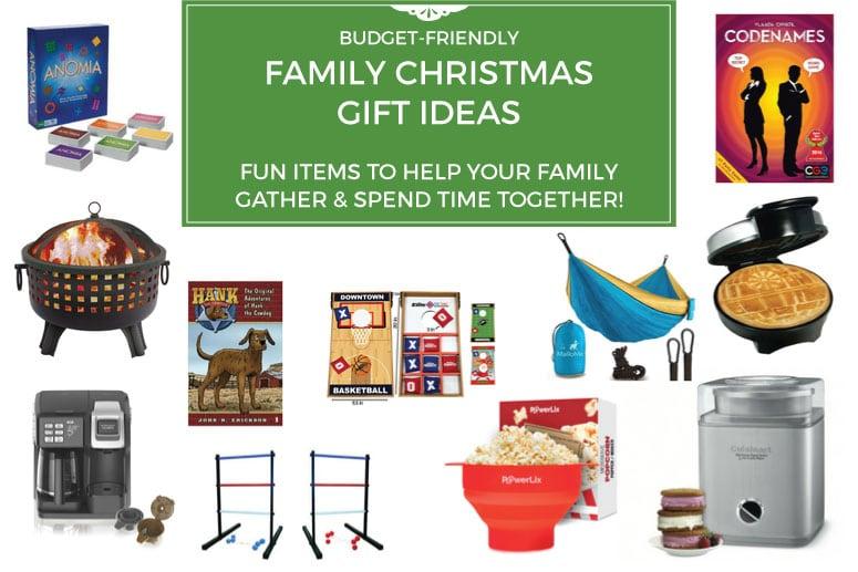 Budget-Friendly Family Christmas Gift Ideas (Fun Ideas to Help You Gather!)